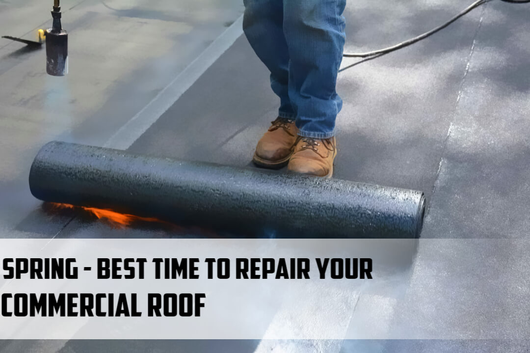 Why spring is a good time to consider repairing or replacing your commercial roof