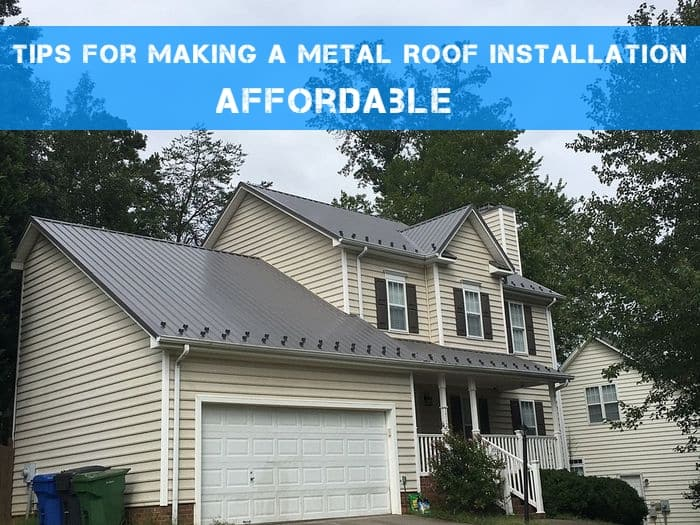 Tips for Making a Metal Roof Installation Affordable