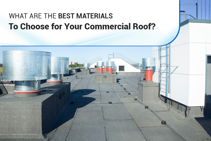 What are the best materials to choose for your commercial roof?