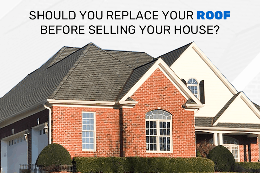 Should You Replace Your Roof Before Selling Your House?