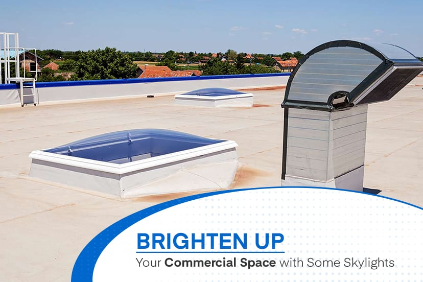 Brighten Up Your Commercial Space with Some Skylights