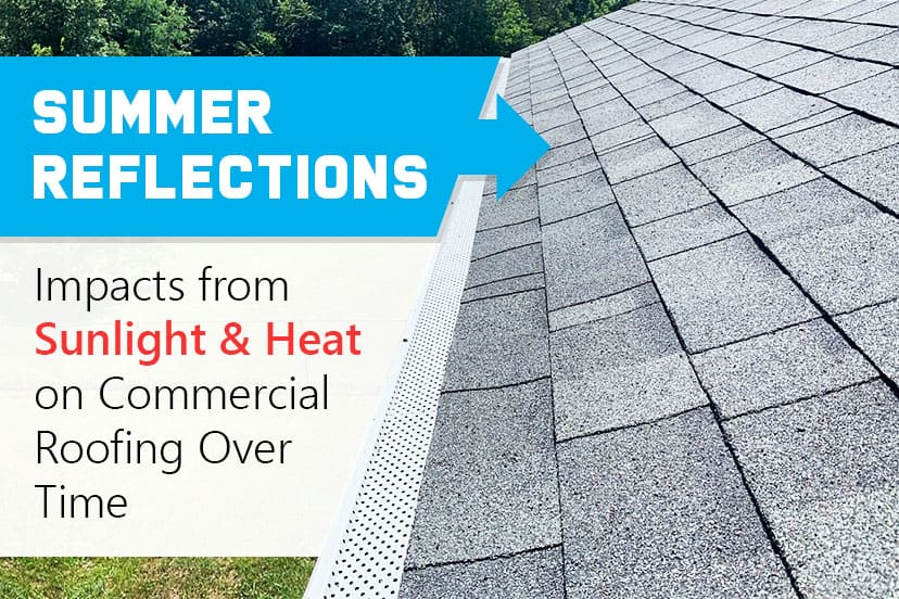 Summer reflections: impacts from sunlight & heat on commercial roofing over time