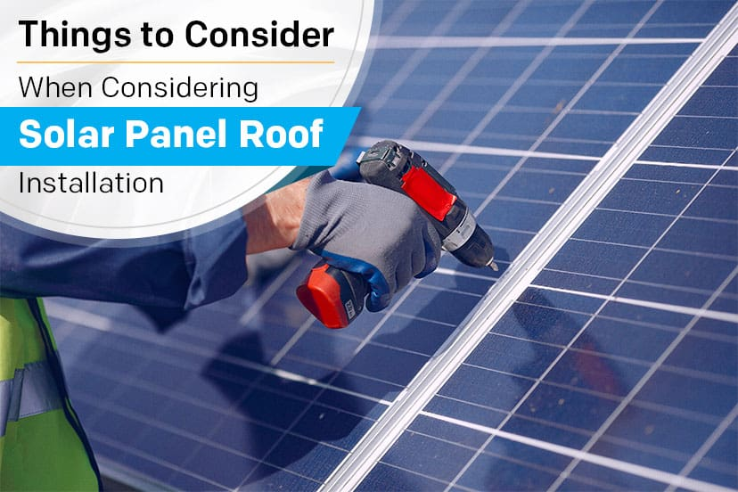 Things to Consider When Considering Solar Panel Roof Installation