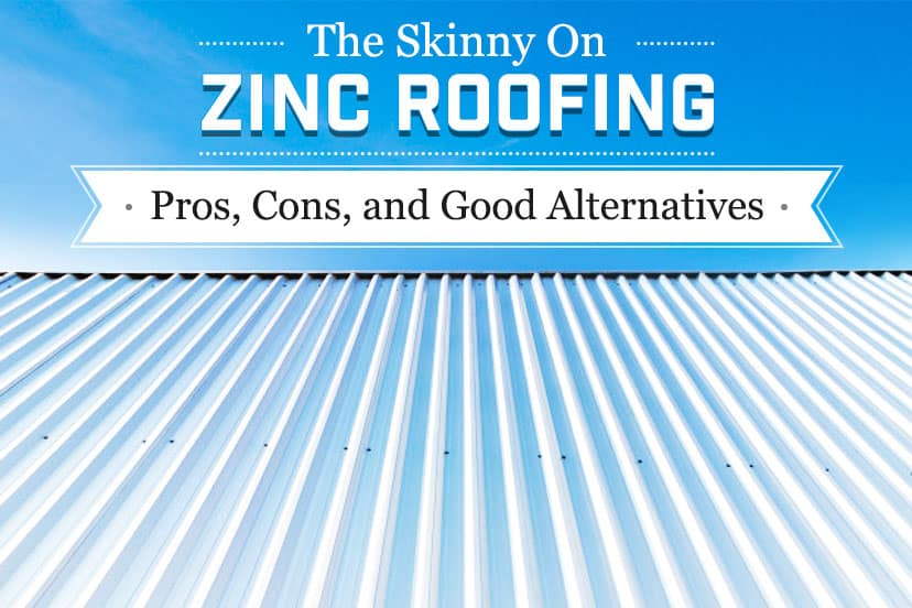 The skinny on zinc roofing – pros, cons, and good alternatives