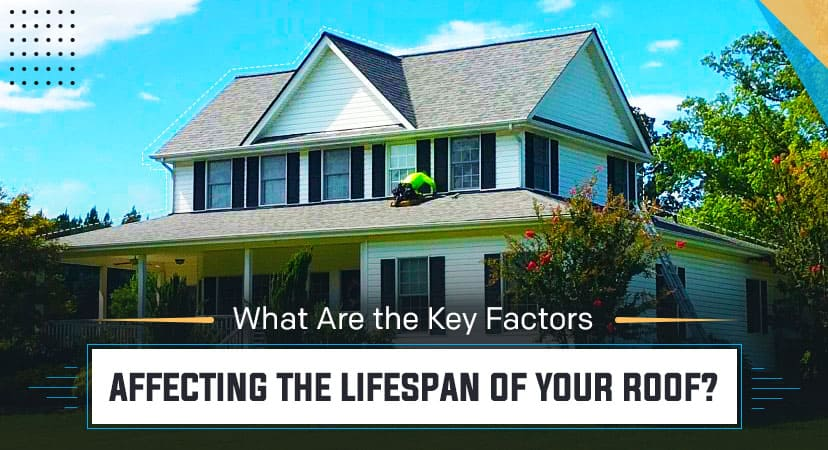 What are the key factors affecting the lifespan of your roof?