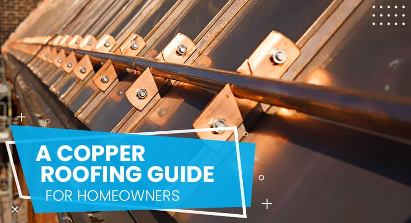 A copper roofing guide for homeowners
