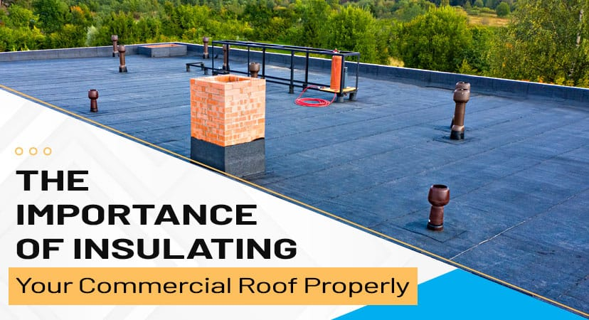 The importance of insulating your commercial roof properly