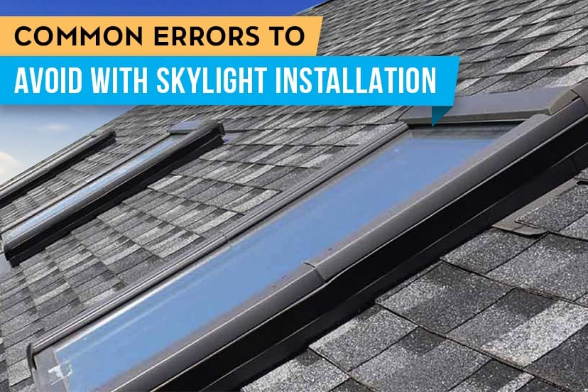 Common errors to avoid with skylight installation