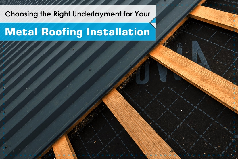 Choosing the Right Underlayment for Your Metal Roofing Installation