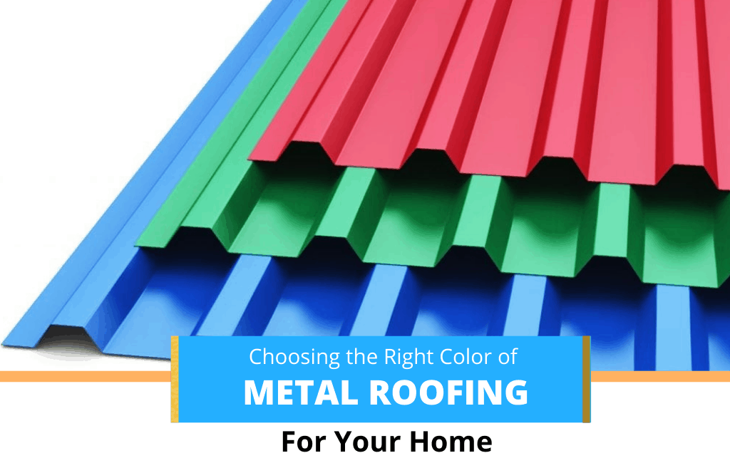 Choosing the right color of metal roofing for your home