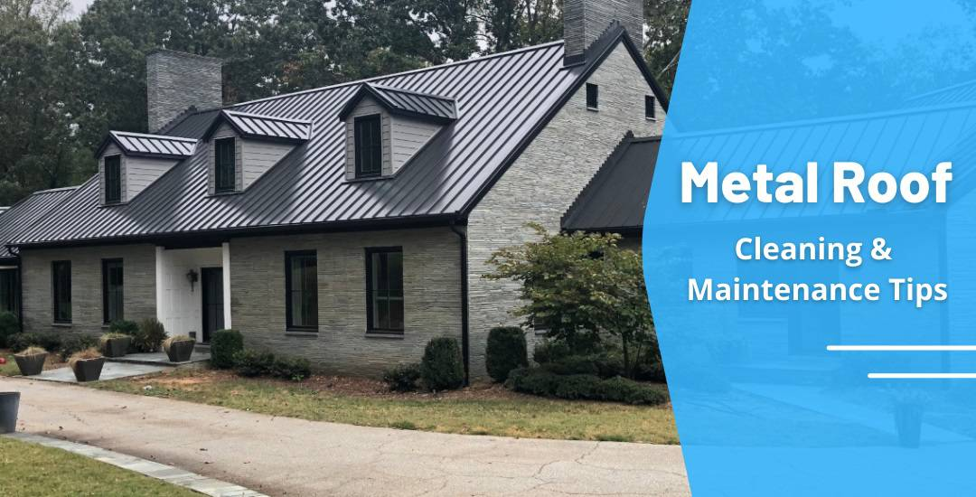 Metal roof cleaning & maintenance tips