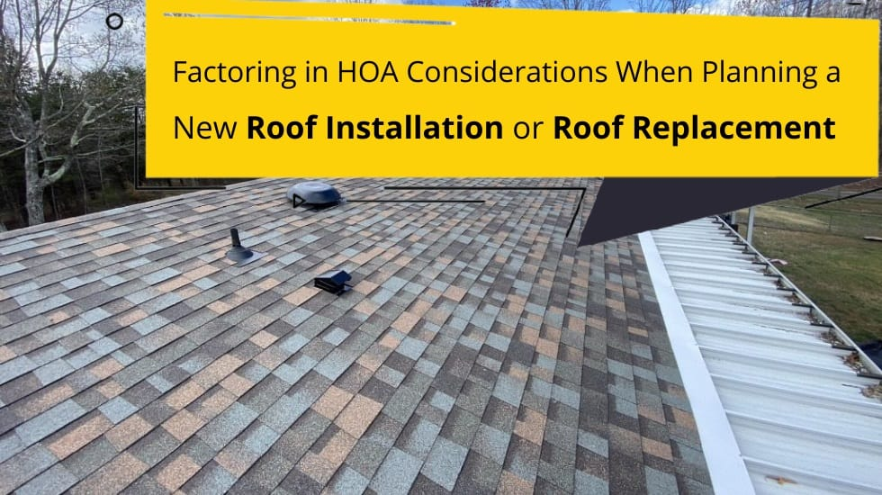 Factoring in hoa considerations when planning a new roof installation or roof replacement