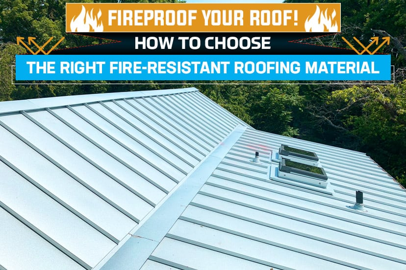 Fireproof Your Roof! How to Choose the Right Fire-Resistant Roofing Material